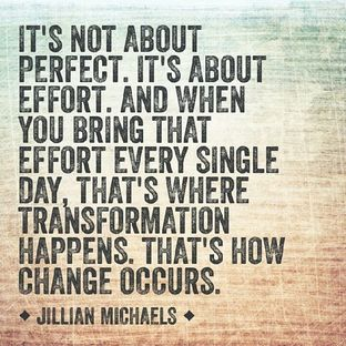 Effort Beats Perfection